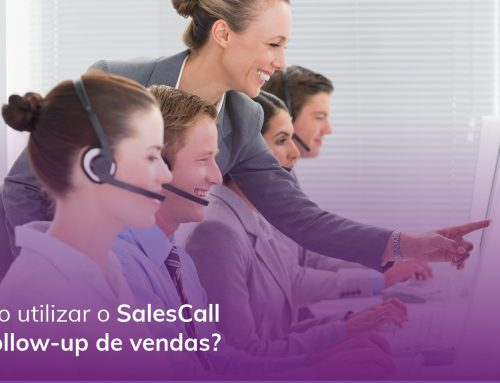 Como utilizar o SalesCall no follow-up de vendas?